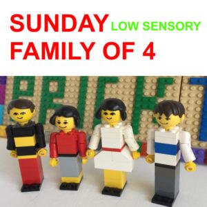 Sunday 10th Oct – LOW SENSORY Family of 4